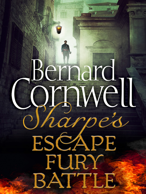 Sharpe&#39;s Escape, Sharpe&#39;s Fury, Sharpe&#39;s Battle (eBook)